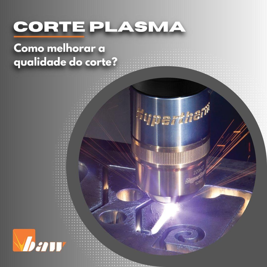 Como melhorar a qualidade do corte plasma?